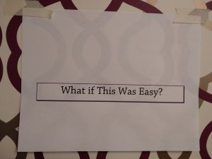 Reframing: What If This Was Easy?